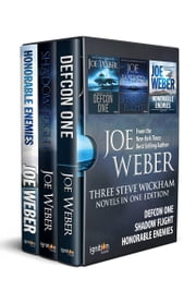 The Steve Wickham Boxed Set - DEFCON One, Shadow Flight, Honorable Enemies ebook by Joe Weber