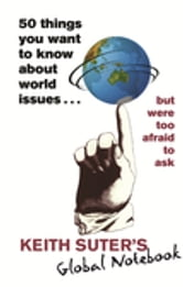 50 Things You Want to Know About World Issues. . . But Were Too Afraid to Ask ebook by Keith Suter
