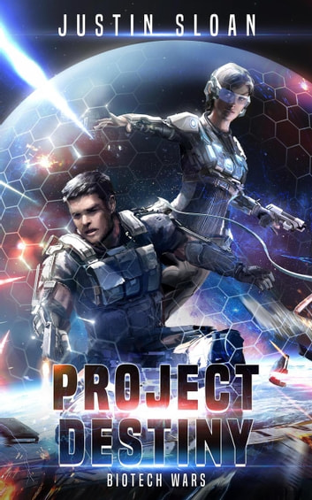 Project Destiny - Biotech Wars, #1 ebook by Justin Sloan