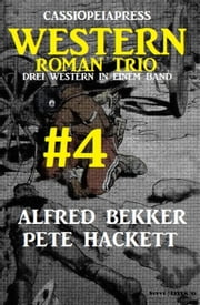 Cassiopeiapress Western Roman Trio #4 ebook by Alfred Bekker, Pete Hackett