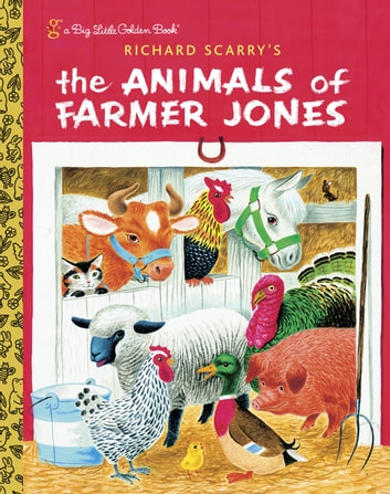 Richard Scarry's The Animals of Farmer Jones ebook by Golden Books