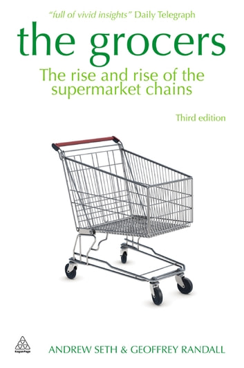 The Grocers - The Rise and Rise of Supermarket Chains eBook by Andrew Seth,Geoffrey Randall