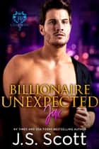 Billionaire Unexpected - The Billionaire's Obsession ~ Jax ebook by J. S. Scott