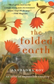 The Folded Earth - A Novel ebook by Anuradha Roy