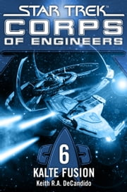 Star Trek - Corps of Engineers 06: Kalte Fusion ebook by Susanne Picard, Keith R.A. DeCandido