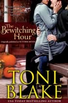 The Bewitching Hour ebook by Toni Blake