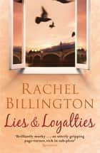 Lies and Loyalties ebook by Rachel Billington, Rachel Billington