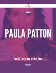 Look At Paula Patton Now - 72 Things You Did Not Know ebook by David Powers
