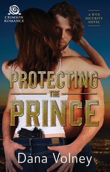 Protecting the Prince ebook by Dana Volney