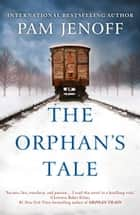 The Orphan's Tale: The phenomenal international bestseller about courage and loyalty against the odds ebook by Pam Jenoff