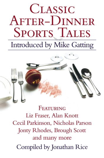 Classic After-Dinner Sports Tales ebook by Various,Jonathan Rice
