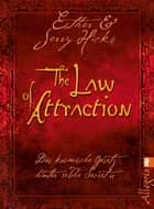 The Law of Attraction - Das kosmische Gesetz hinter THE SECRET ebook by Esther Hicks, Jerry Hicks
