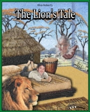 Animal Tales The Lion's Tale ebook by Rhia Roberts