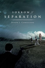 Sorrow of Separation ebook by Joseph J. Capriccioso
