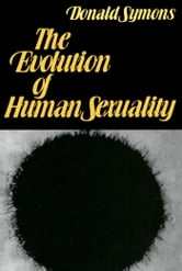 The Evolution of Human Sexuality ebook by Donald Symons