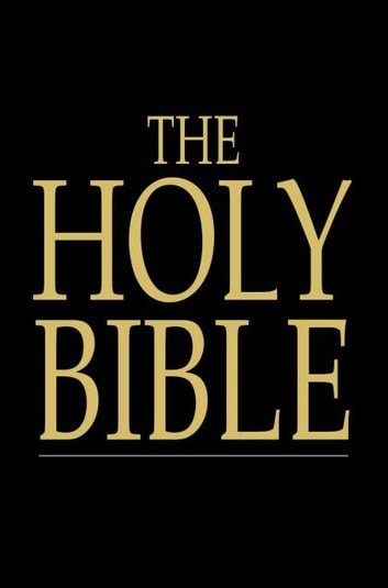 The Holy Bible: Old And New Testaments, King James Version - Old and New Testaments, King James Version 電子書 by Unknown