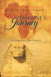 Jasmine's Journey - (I Know I Been Changed) ebook by Livingston Holloway