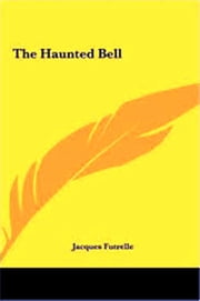 The Haunted Bell ebook by Jacques Futrelle