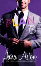 Plan B eBook by Jana Aston