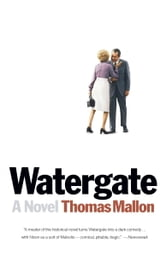 Watergate - A Novel ebook by Thomas Mallon