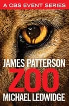 Zoo (New York Times bestseller) ebook by James Patterson, Michael Ledwidge