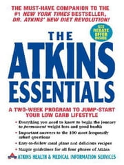 The Atkins Essentials - A Two-Week Program to Jump-start Your Low Carb Lifestyle ebook by Atkins Health & Medical Information Services