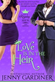 Love Is in the Heir - It's Reigning Men, #4 ebook by Jenny Gardiner