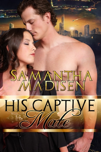 His Captive Mate ebook by Samantha Madisen