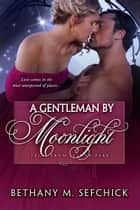 A Gentleman By Moonlight ebook by Bethany Sefchick