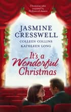 It's A Wonderful Christmas - An Anthology ekitaplar by Jasmine Cresswell, Colleen Collins, Kathleen Long