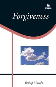 Forgiveness ebook by Edir, Macedo,Renato Cardoso,David Higginbotham,Sidney S. Costa