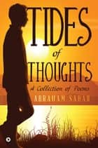 Tides of Thoughts - A Collection of Poems ebook by Abraham  Sabar