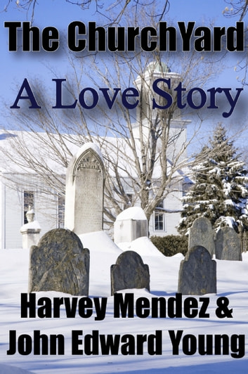 The Churchyard ebook by Harvey Mendez,John Edward Young