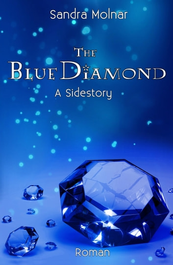 The Blue Diamond - A Sidestory ebook by Sandra Molnar