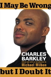 I May Be Wrong but I Doubt It ebook by Charles Barkley