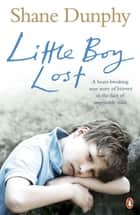 Little Boy Lost ebook by Shane Dunphy