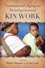 Transnational Aging and Reconfigurations of Kin Work ebook by Parin Dossa, Cati Coe, Parin Dossa,...