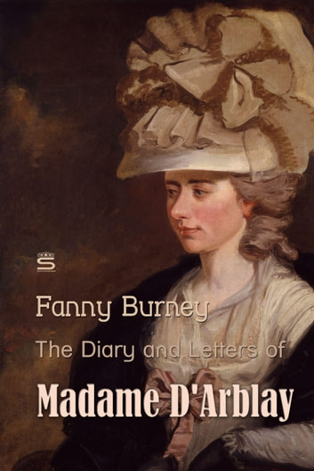 The Diary and Letters of Madame D'Arblay ebook by Fanny Burney