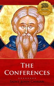The Conferences ebook by John Cassian, Wyatt North