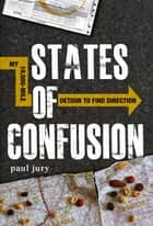 States of Confusion ebook by Paul Jury