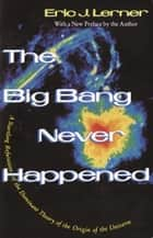 The Big Bang Never Happened ebook by Eric Lerner