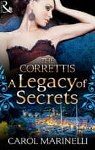 A Legacy of Secrets (Mills & Boon M&B) (Sicily's Corretti Dynasty, Book 1) 電子書 by Carol Marinelli