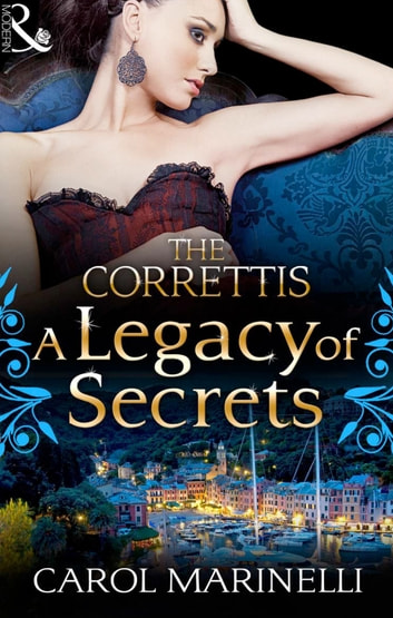 A Legacy of Secrets (Mills & Boon M&B) (Sicily's Corretti Dynasty, Book 1) ebook by Carol Marinelli