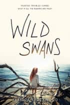 Wild Swans ebook by Jessica Spotswood