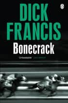 Bonecrack ebook by Dick Francis