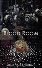The Blood Room: Alternate Ending #2 ebook by K. Weikel