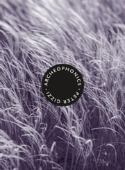 Archeophonics ebook by Gizzi, Peter