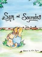 Sam and Socrates ebook by Katie Byrne, John Russell