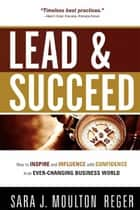 Lead And Succeed ebook by Sara J. Moulton Reger