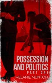Possession and Politics: Part One ebook by Melanie Munton
